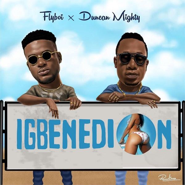 Flyboi ft Duncan Mighty Igbenedion
