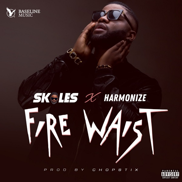 DOWNLOAD MP3: Skales – Fire Waist ft  Harmonize | NaijaVibes