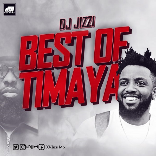 DOWNLOAD MP3: DJ Jizzi – Best Of Timaya | NaijaVibes