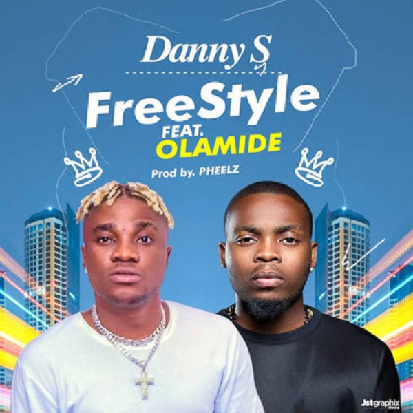 Danny S ft Olamide Freestyle Artwork