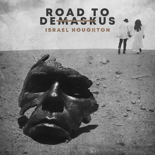 Israel Houghton ROAD TO DEMASKUSArtwork
