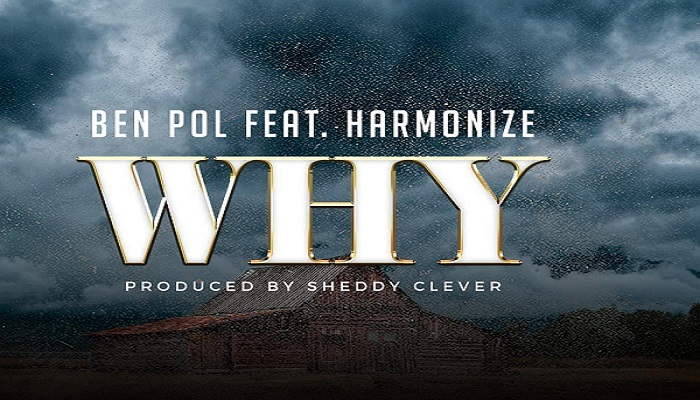 "Ben Pol ft. Harmonize – ""Why"""