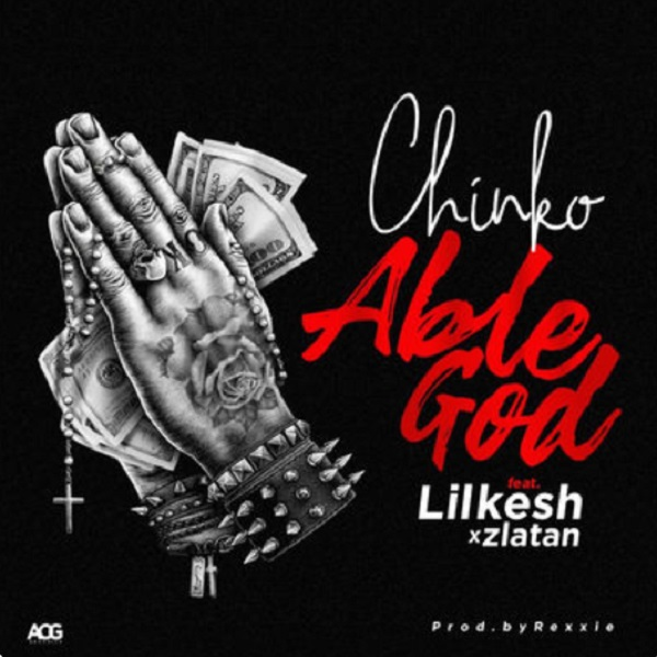 "Chinko Ekun – ""Able God"" ft. Lil Kesh & Zlatan"