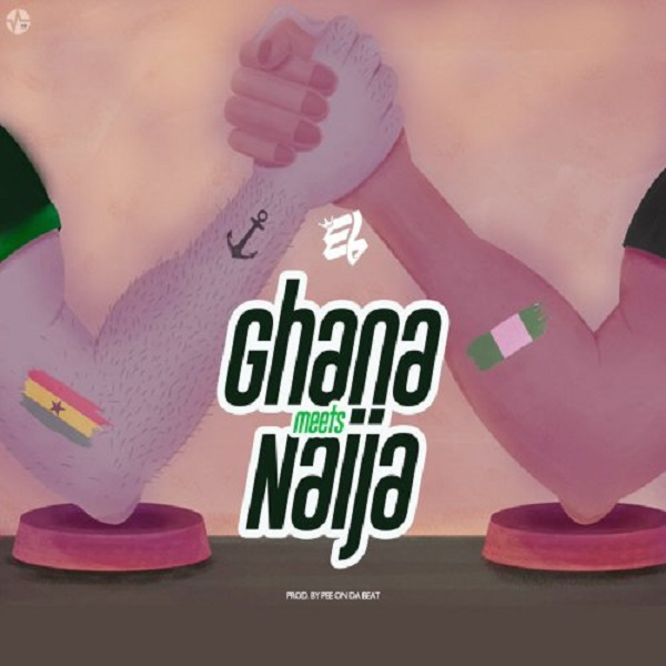E.L Ghana Meets Naija Artwork