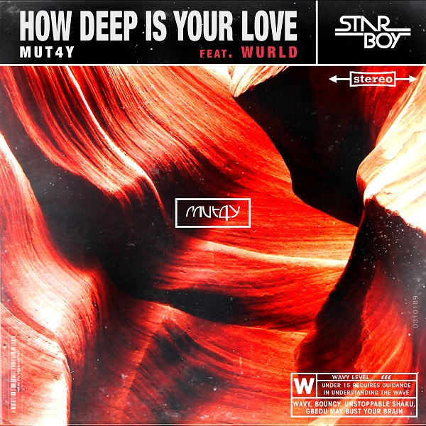Mut4y – How Deep Is Your Love ft. WurLD