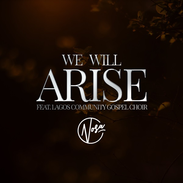 Nosa We Will Arise Artwork