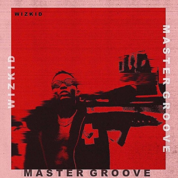 Wizkid Master Groove Artwork