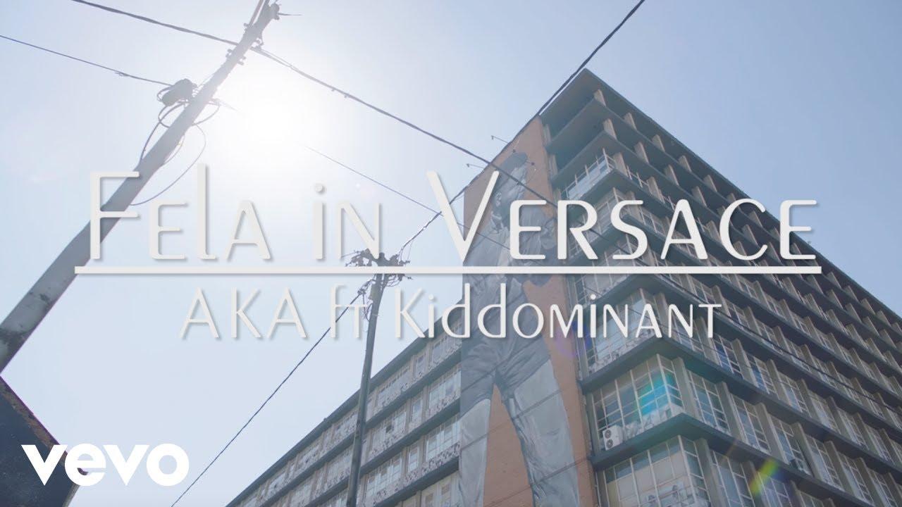 DOWNLOAD VIDEO: AKA – Fela In Versace ft  Kiddominant | NaijaVibes