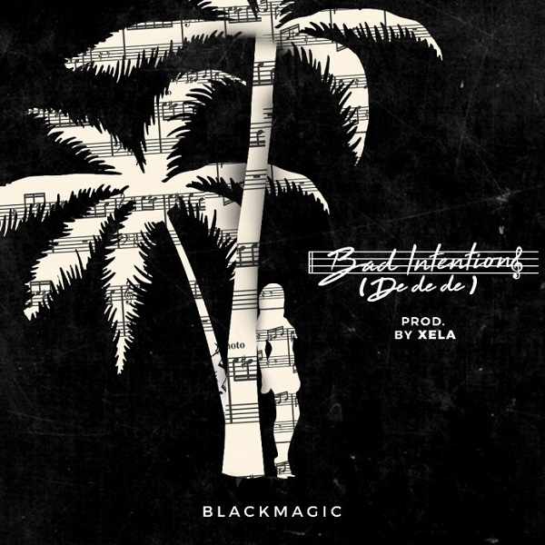 BlackMagic Bad Intentions