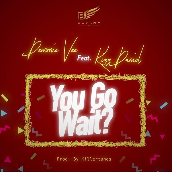 Demmie Vee You Go Wait Artwork