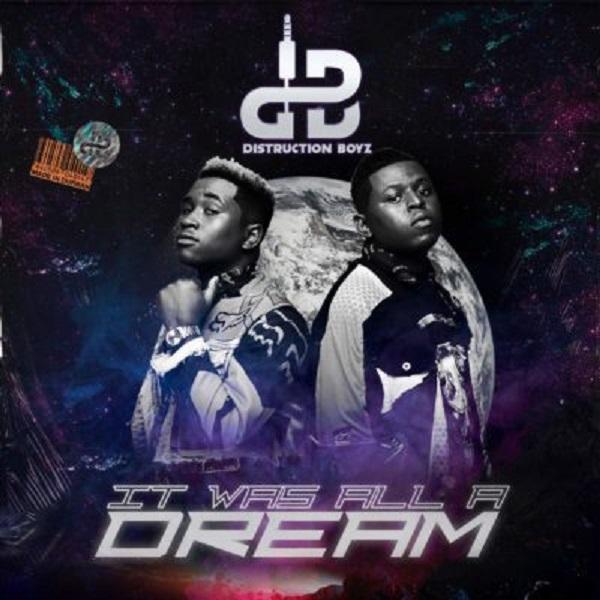 Distruction Boyz It Was All A Dream