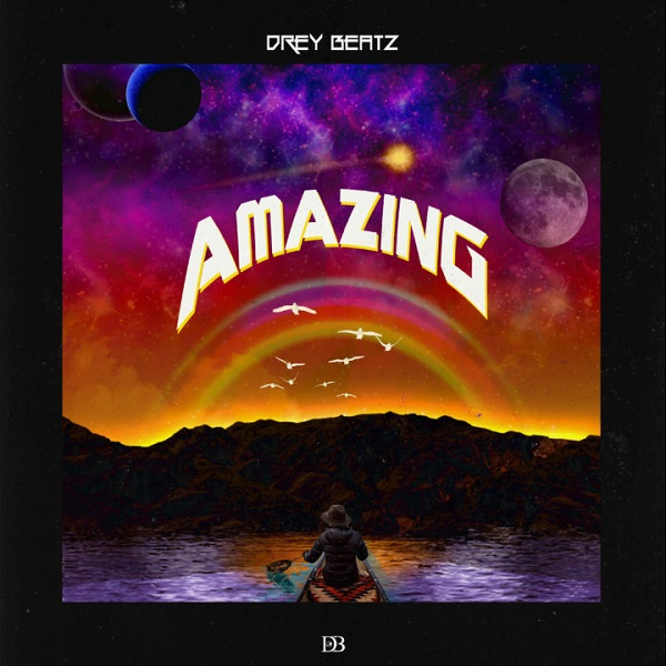 "Drey Beatz – ""Amazing"""