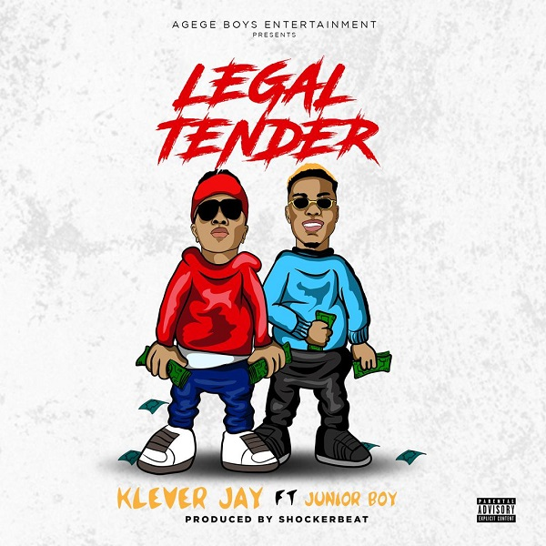 "Klever Jay – ""Legal Tender"" ft. Junior Boy"