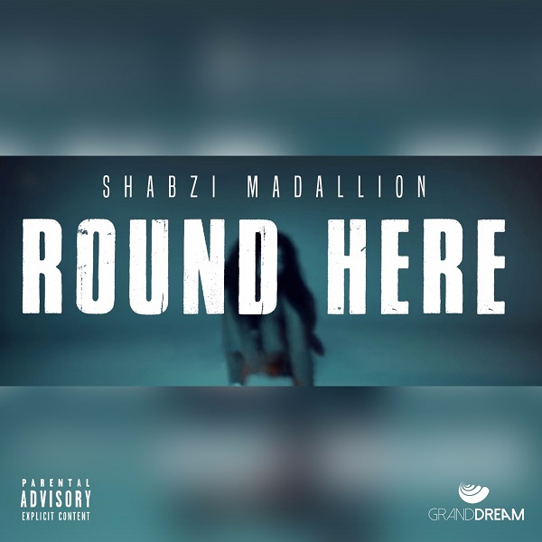 ShabZi Madallion Round Here (Freestyle)