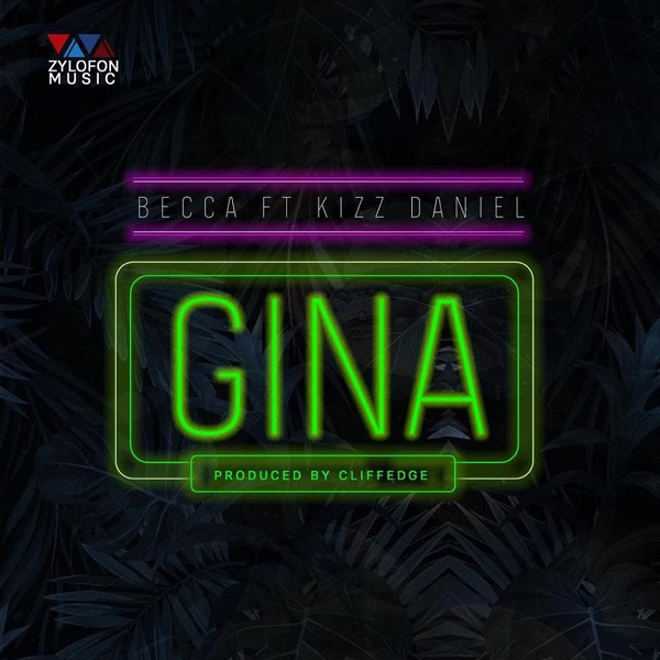 Download mp3 Becca ft Kizz Daniel Gina mp3 download