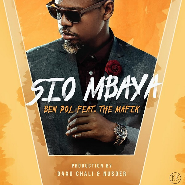 Download mp3 Ben Pol ft The Mafik Sio Mbaya mp3 download