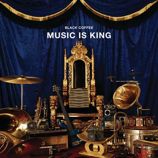 Black Coffee Music Is King EP