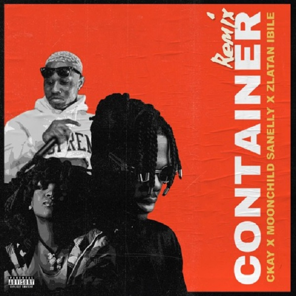 Download mp3 Ckay Container Remix ft Moonchild Sanelly Zlatan Ibile mp3 download