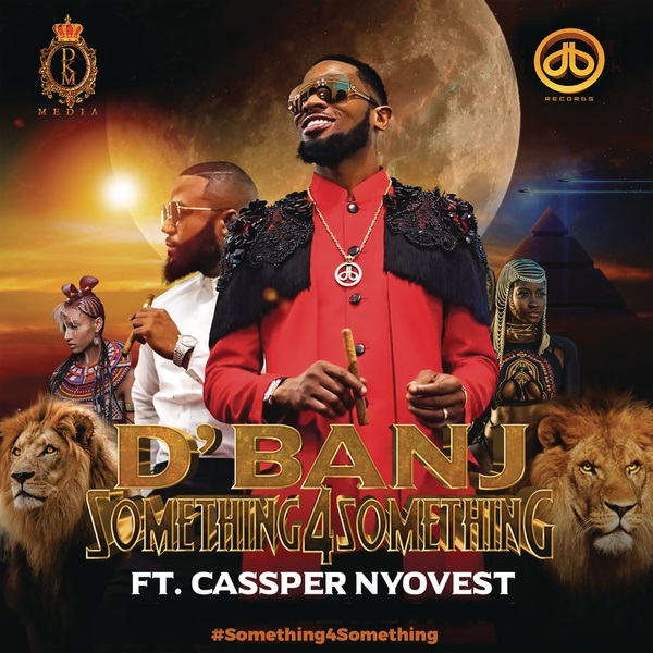 Download mp3 DBanj Cassper Nyovest Something for Something mp3 download