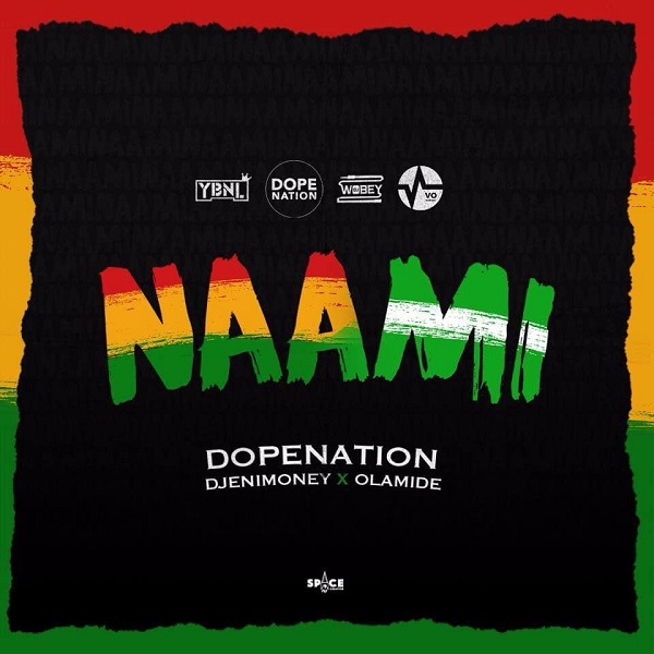 Download mp3 DopeNation Naami ft Olamide DJ Enimoney mp3 download