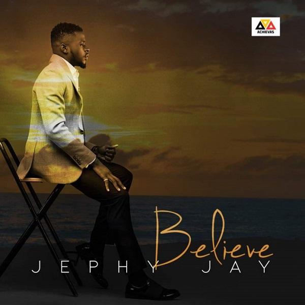 Jephy Jay Believe
