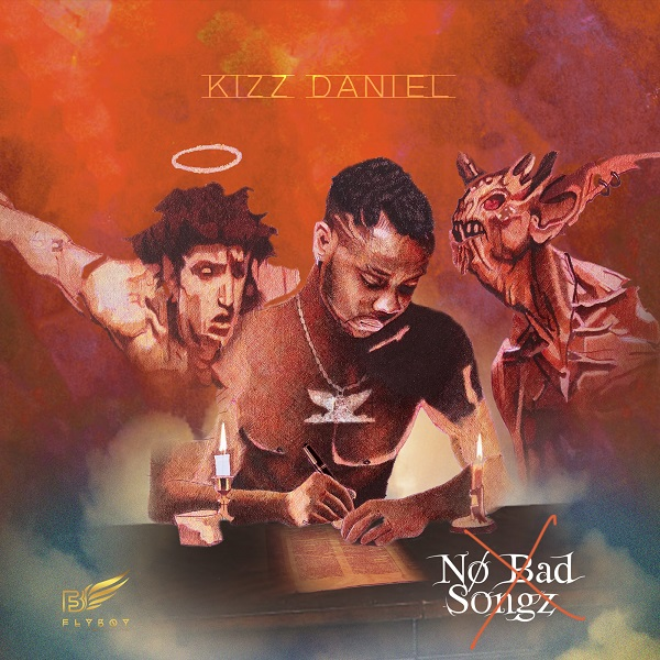 Kizz Daniel No Bad Songz Art