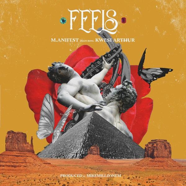 Download mp3 M.anifest ft Kwesi Arthur Feels mp3 download