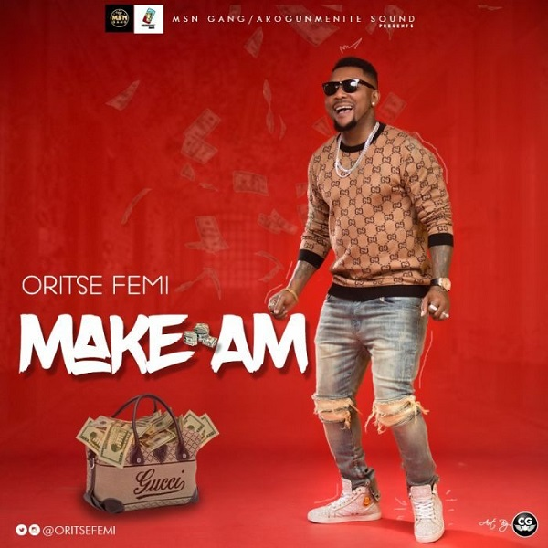 Download mp3 Oritse Femi Make Am mp3 download
