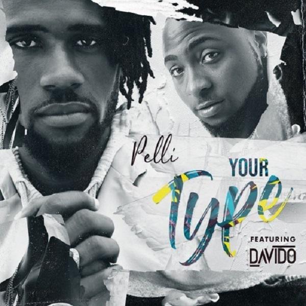 Download mp3: pelli ft. Davido your type + away.