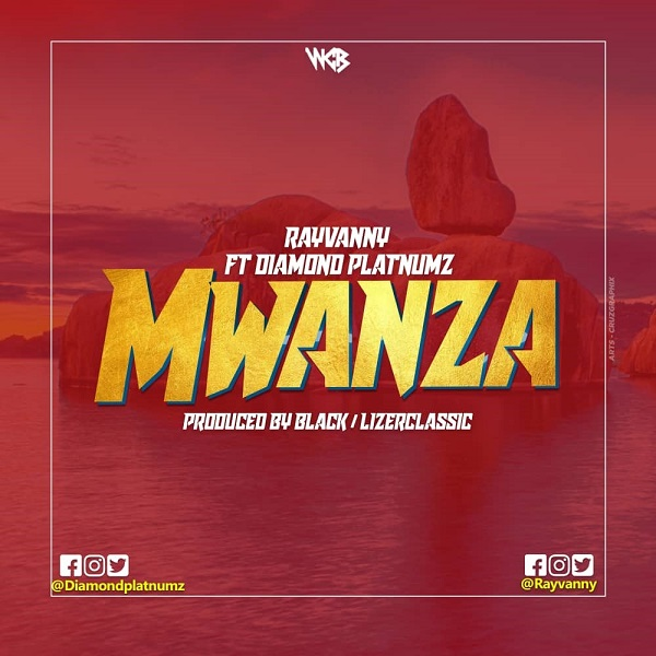 DOWNOAD MP3: Rayvanny – Mwanza ft  Diamond Platnumz | NaijaVibes