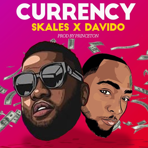 Download mp3 Skales Currency ft Davido mp3 download
