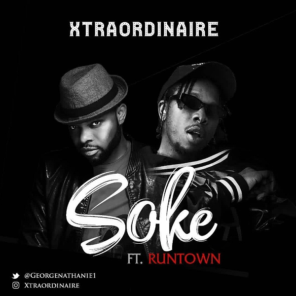 Download mp3 Xtraordinaire ft Runtown Soke mp3 download