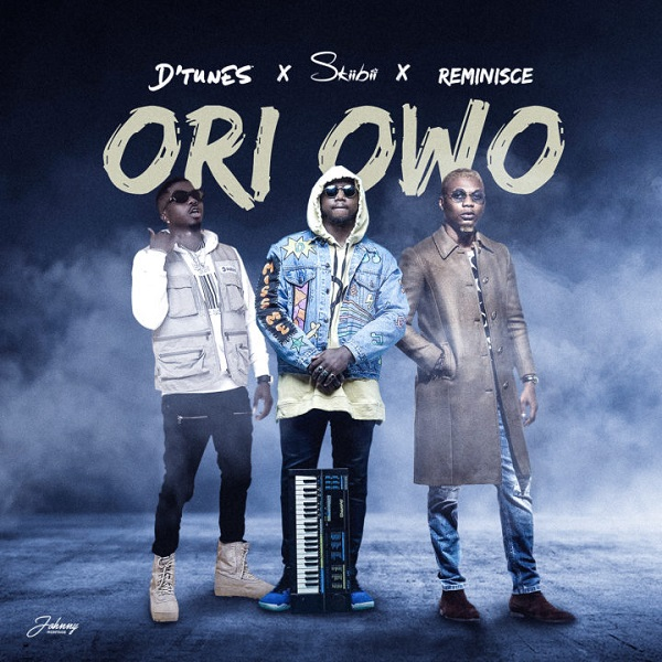 Download mp3 DTunes ft Skiibii Reminisce Ori Owo mp3 download