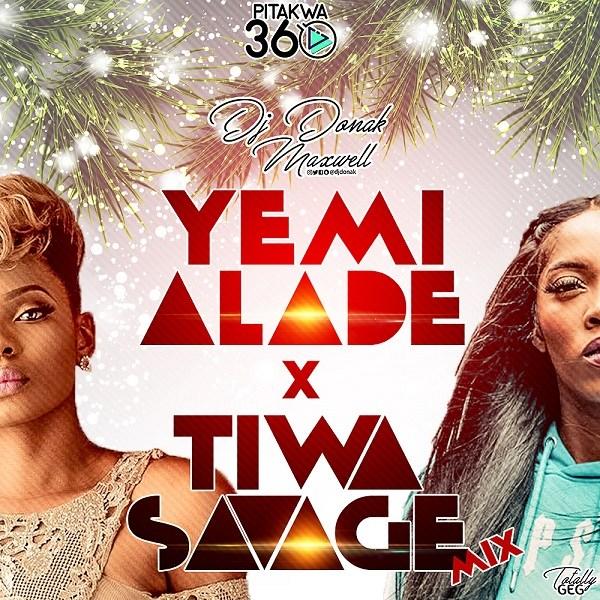DJ Donak Yemi Alade vs Tiwa Savage Mix