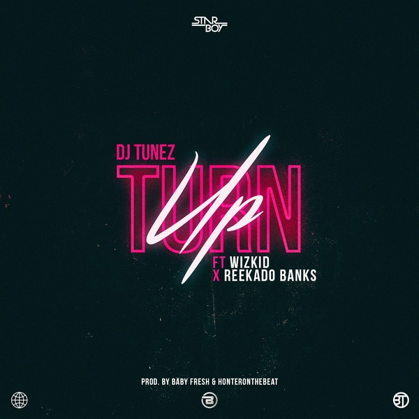 Download mp3 DJ Tunez ft Wizkid Reekado Banks Turn Up mp3 download