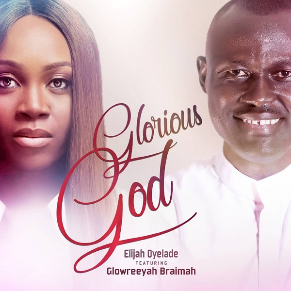 Elijah Oyelade Glorious God Remix
