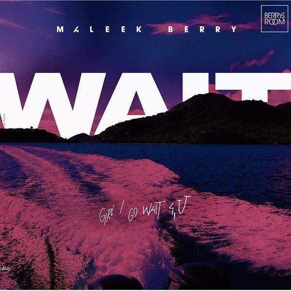 Downlload mp3 Maleek Berry Wait mp3 download