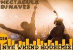 SPHEctacula & DJ Naves 2018 Nye Wkend House Mix