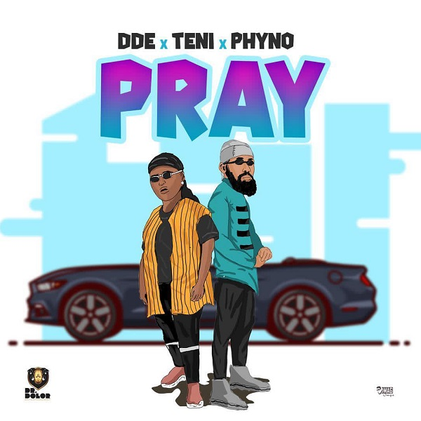 Download mp3 Teni DDE Phyno Pray mp3 download