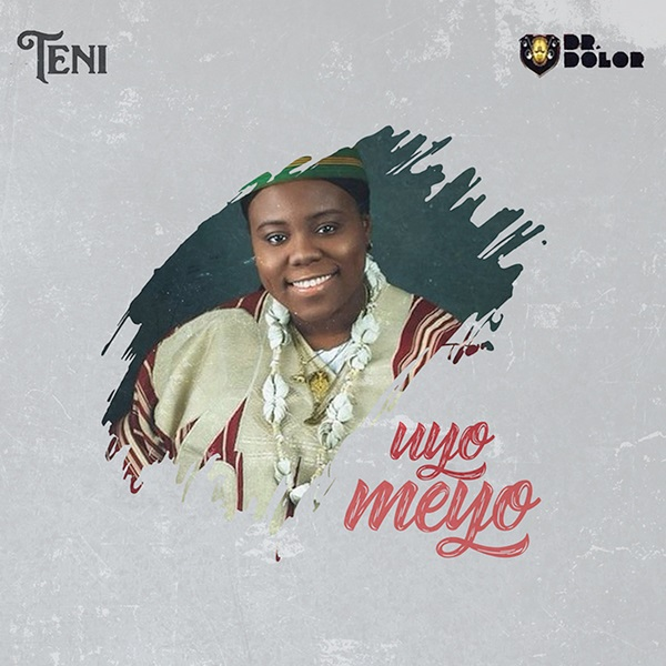 DOWNLOAD MP3: Teni – Uyo Meyo | NaijaVibes