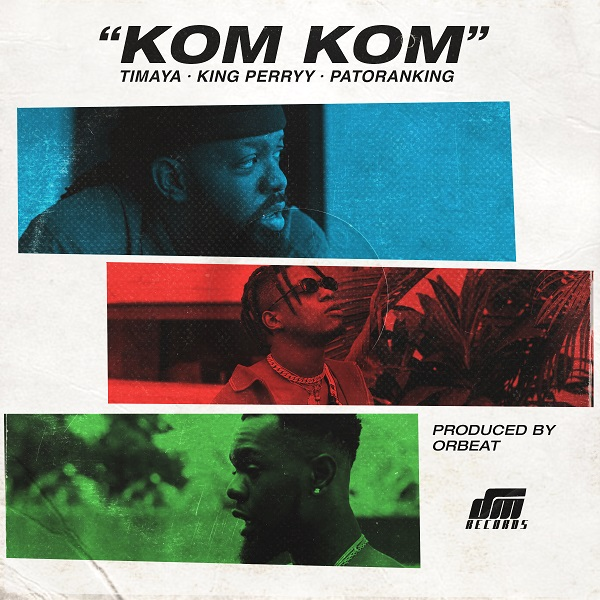 Download Timaya Kom Kom mp3 download