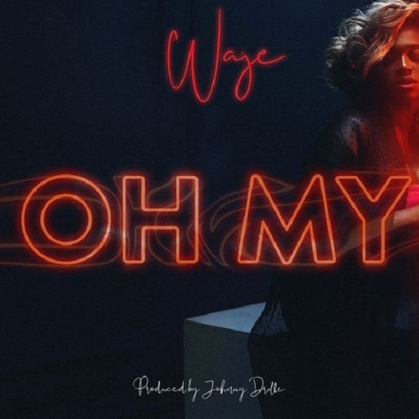 Download mp3 Waje Oh My mp3 download