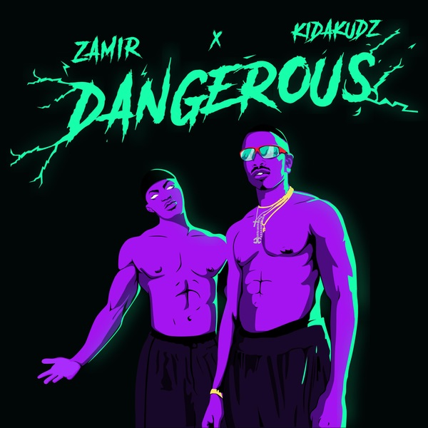 Download mp3 Zamir ft Kida Kudz Dangerous mp3 download