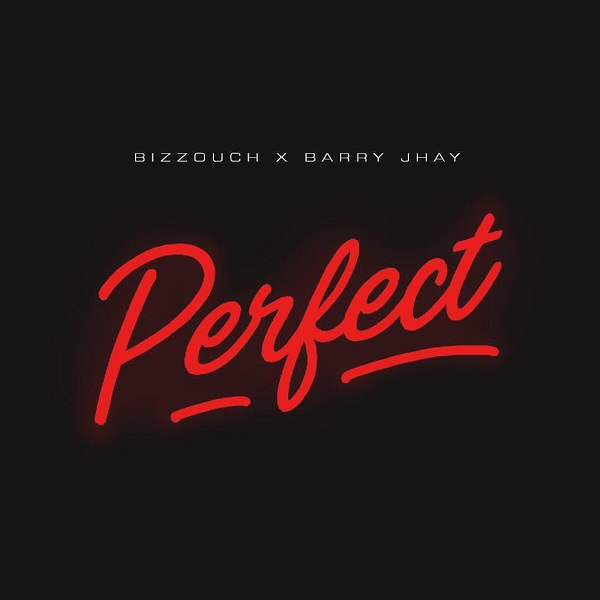 "Bizzouch – ""Perfect"" ft. Barry Jhay"