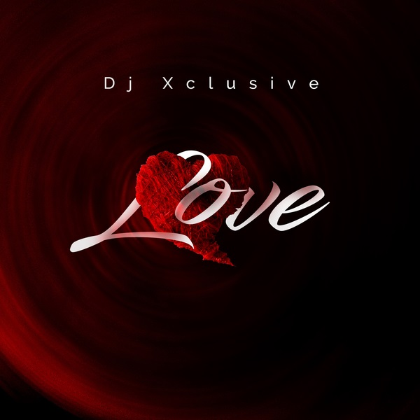 Download mp3 DJ Xclusive Love mp3 download