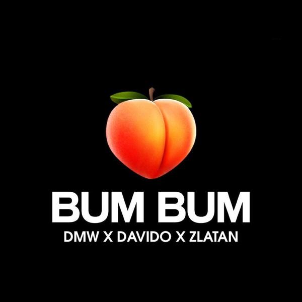 """DMW ft. Davido, Zlatan – """"Bum Bum"""""""