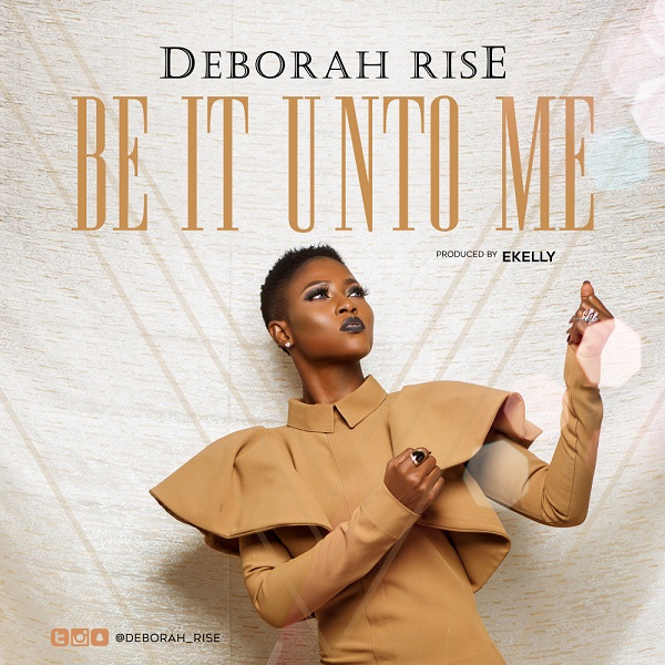 Deborah Rise Be It Unto Me