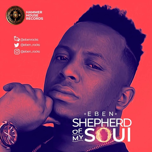 Eben Shepherd Of My Soul Mp3 Download