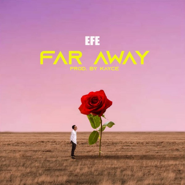 Efe Far Away