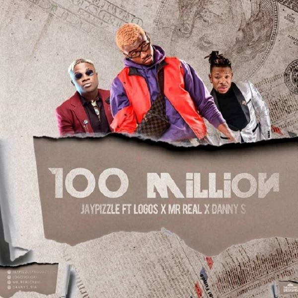 "Jay Pizzle – ""100 Million"" ft. Mr Real, Danny S, Logos"